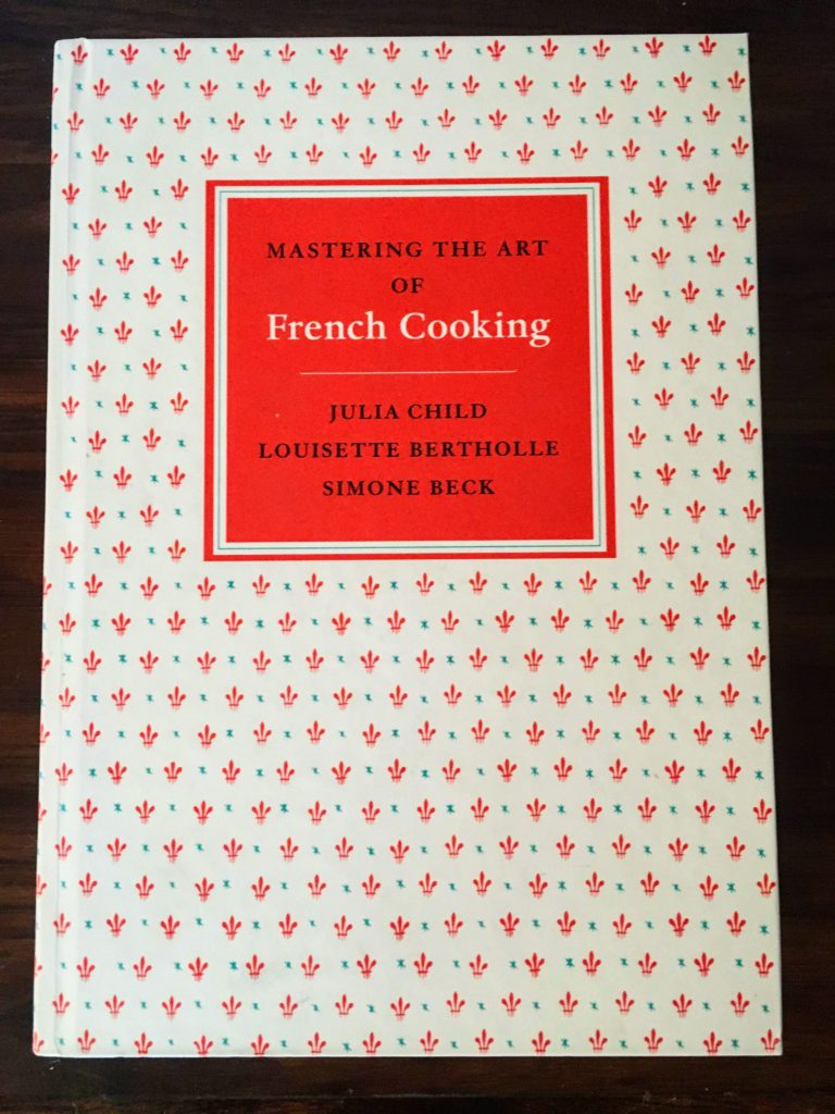 Mastering the Art of French Cooking by Julia Child, Louisette Bertholle and Simone Beck